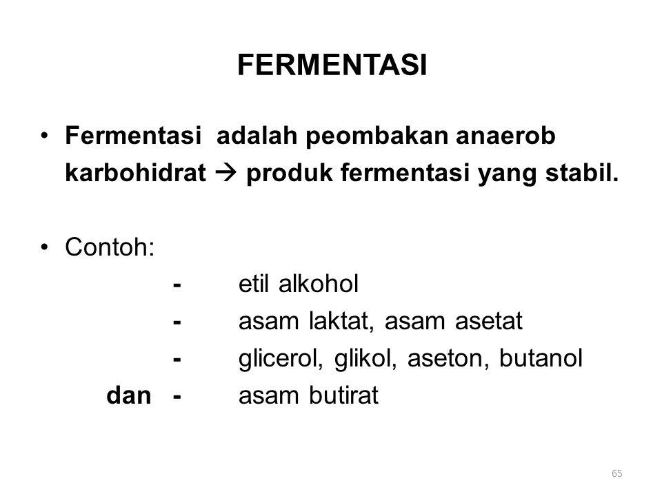 FERMENTASI Fermentasi adalah peombakan anaerob
