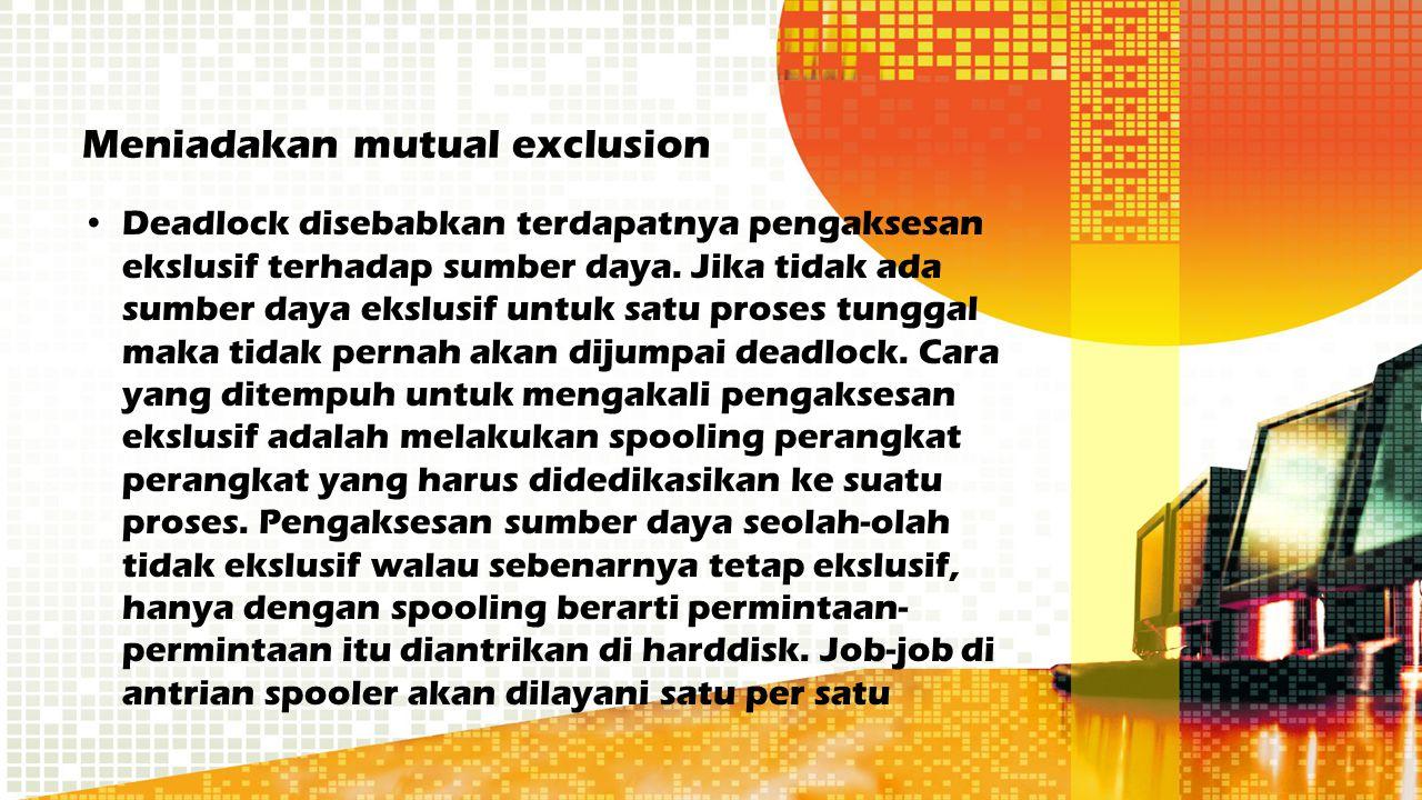 Meniadakan mutual exclusion