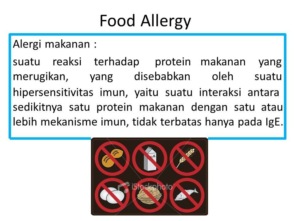 Food Allergy Alergi makanan : suatu reaksi terhadap protein