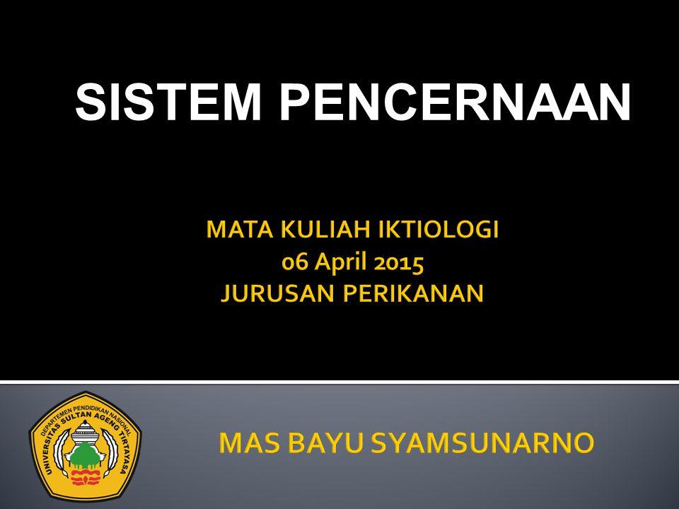 MATA KULIAH IKTIOLOGI 06 April 2015 JURUSAN PERIKANAN