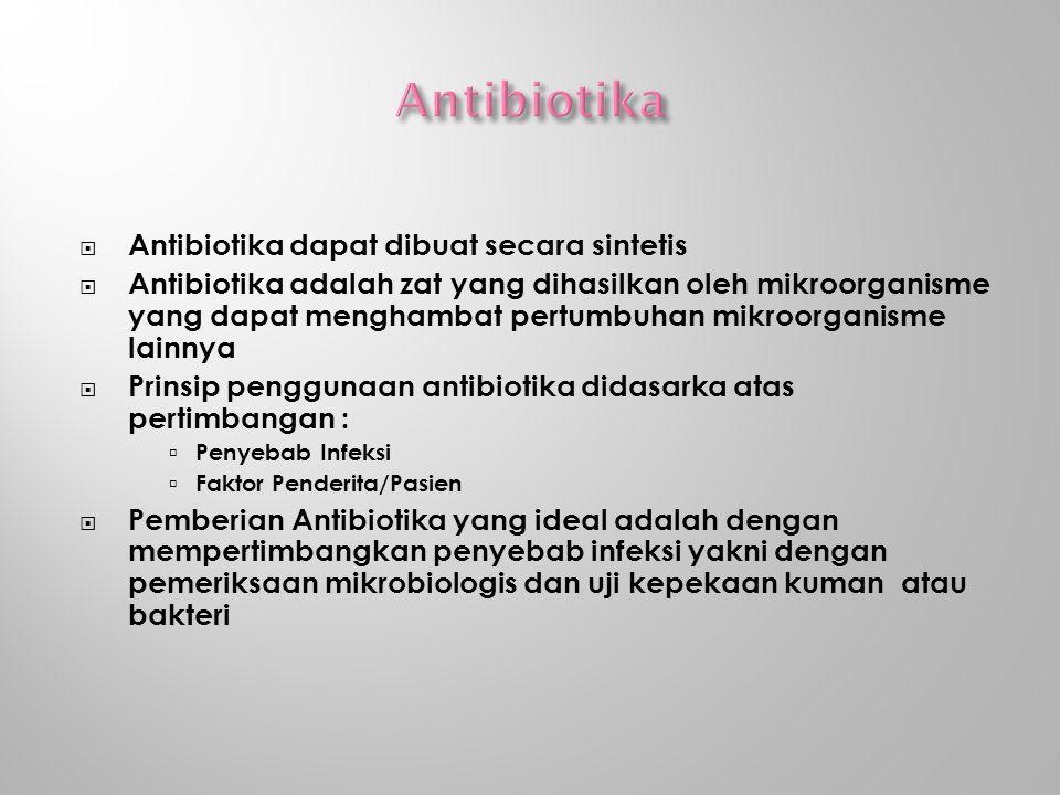 Antibiotika Antibiotika dapat dibuat secara sintetis