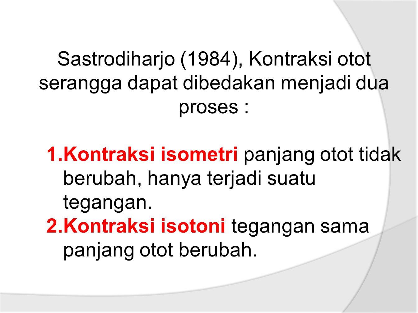 Sastrodiharjo (1984), Kontraksi otot serangga dapat dibedakan menjadi dua proses :