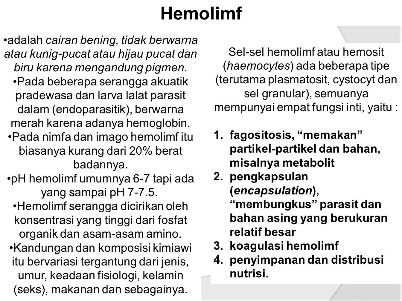 pH hemolimf umumnya 6-7 tapi ada yang sampai pH 7-7.5.