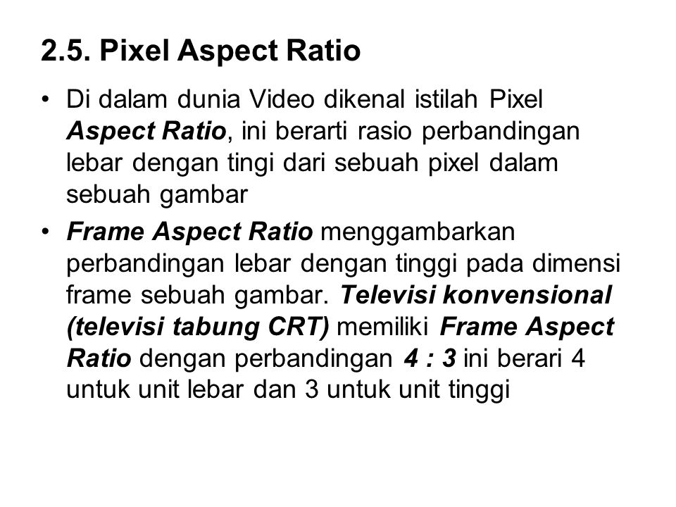 2.5. Pixel Aspect Ratio