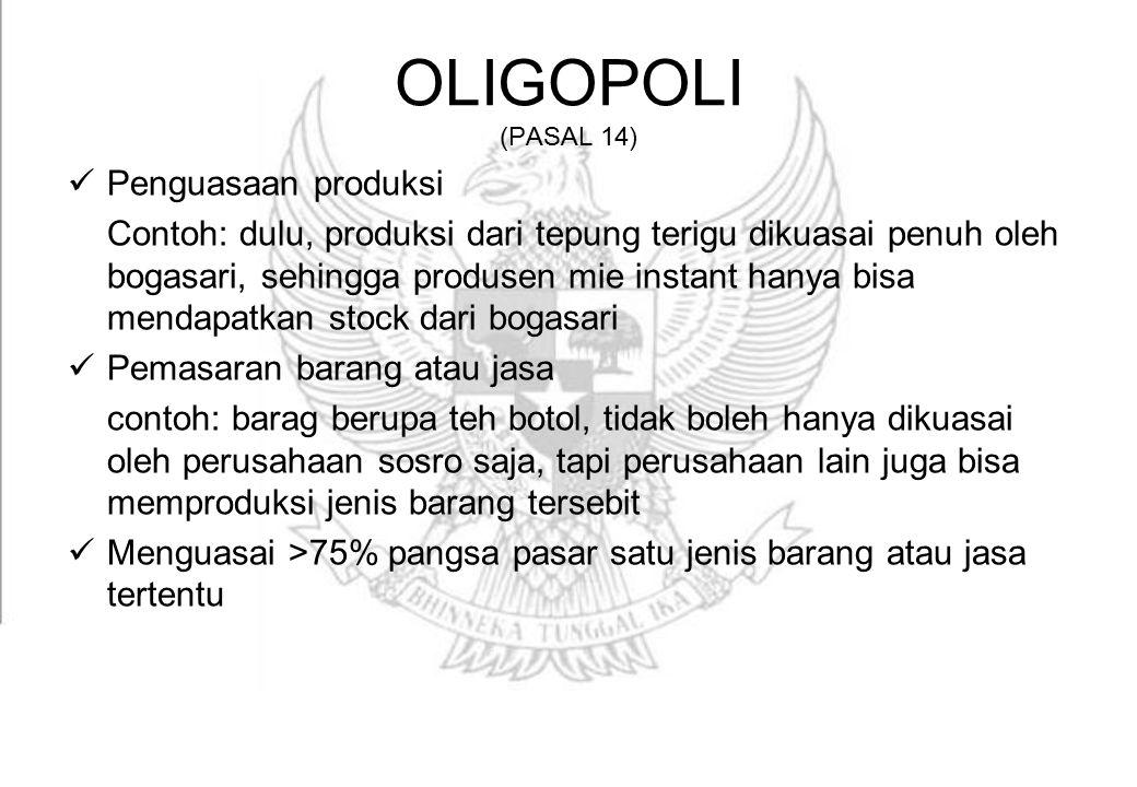 OLIGOPOLI (PASAL 14) Penguasaan produksi