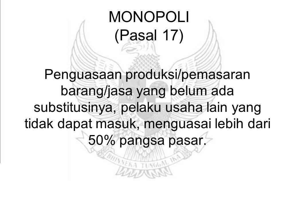 MONOPOLI (Pasal 17)