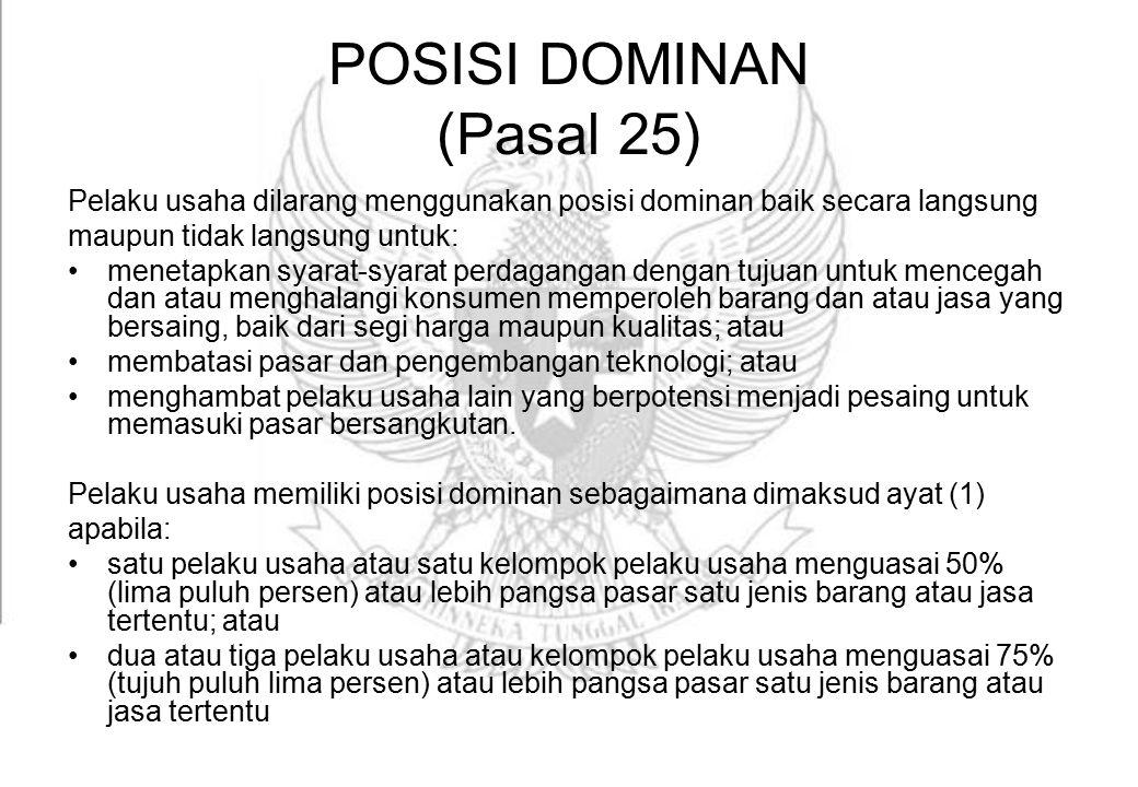 POSISI DOMINAN (Pasal 25)