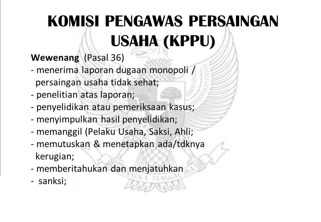KOMISI PENGAWAS PERSAINGAN USAHA (KPPU)