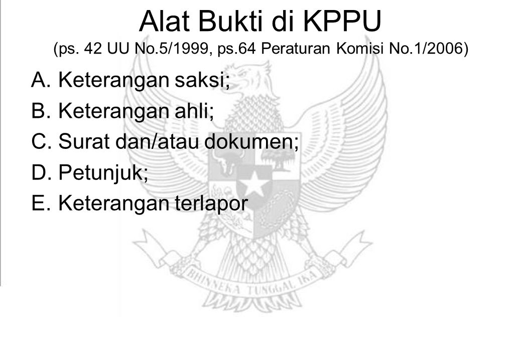 Alat Bukti di KPPU (ps. 42 UU No. 5/1999, ps. 64 Peraturan Komisi No