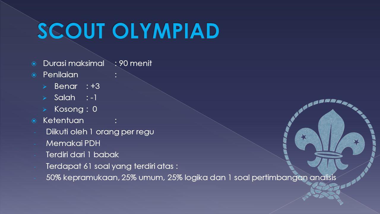 SCOUT OLYMPIAD Durasi maksimal : 90 menit Penilaian : Benar : +3