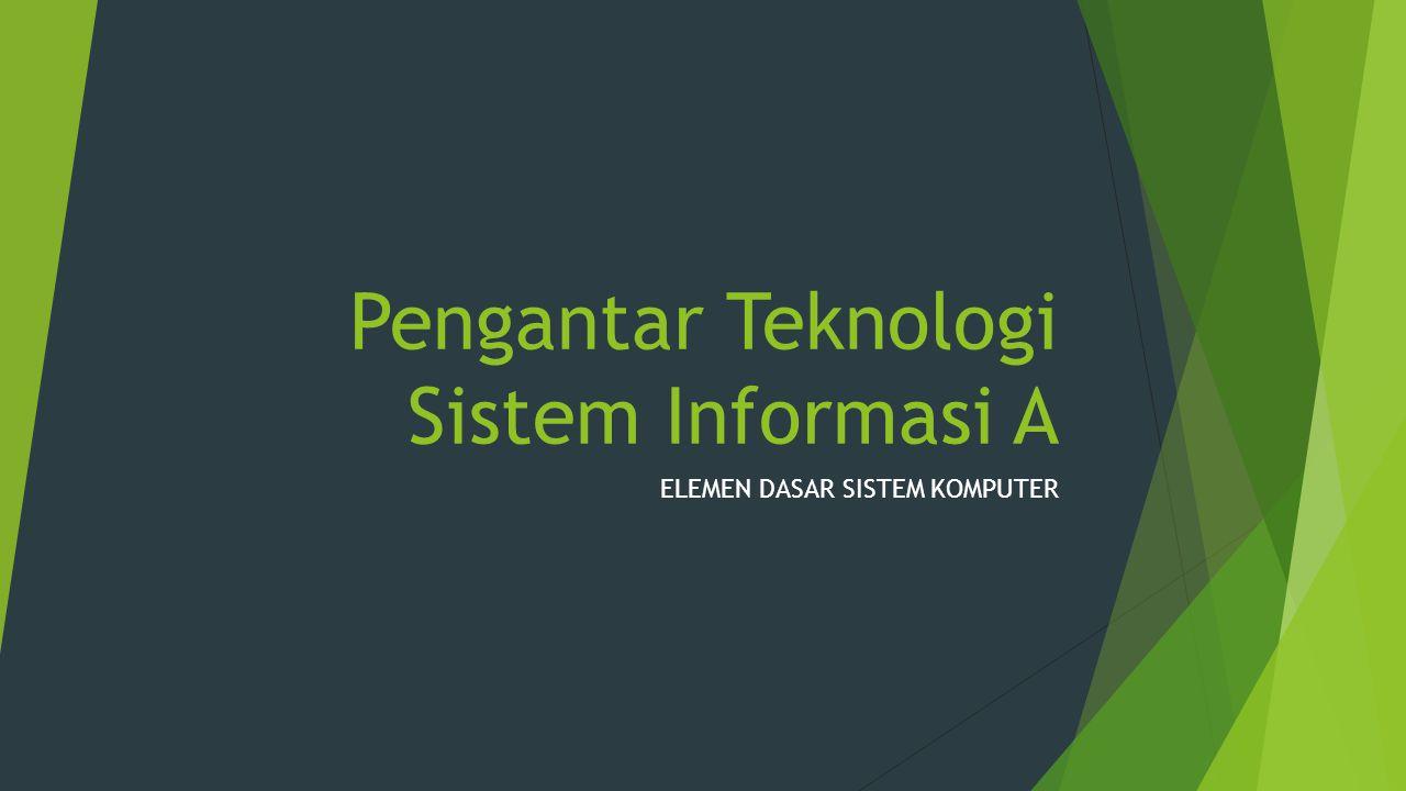 Pengantar Teknologi Sistem Informasi A