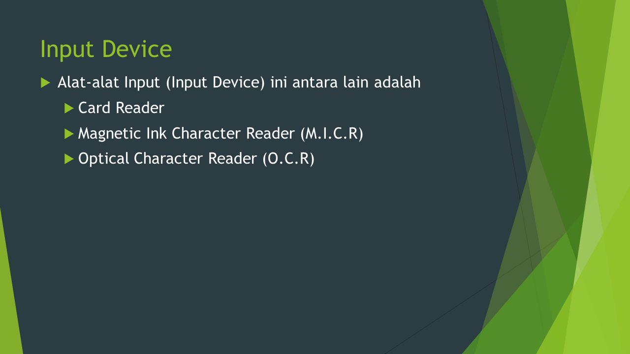 Input Device Alat-alat Input (Input Device) ini antara lain adalah