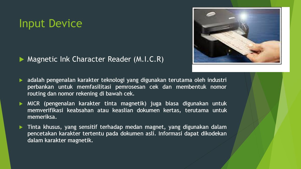 Input Device Magnetic Ink Character Reader (M.I.C.R)