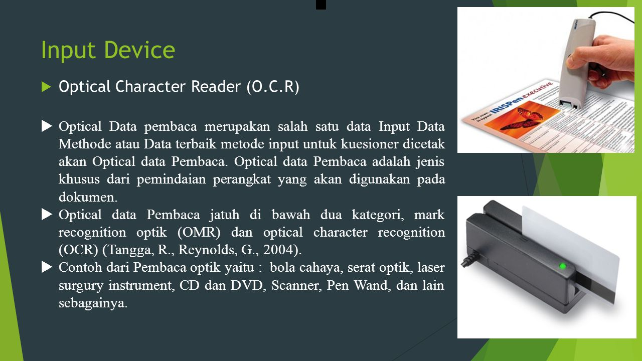 Input Device Optical Character Reader (O.C.R)