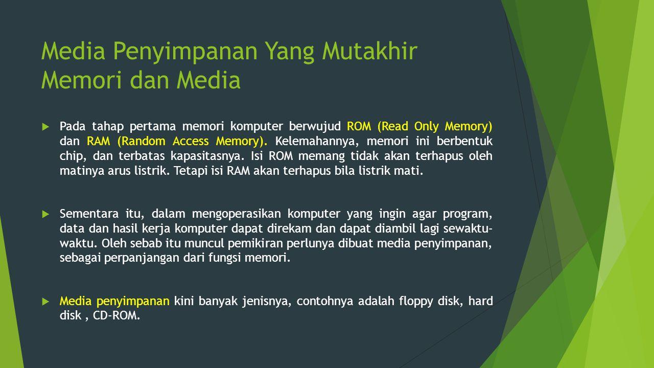 Media Penyimpanan Yang Mutakhir Memori dan Media