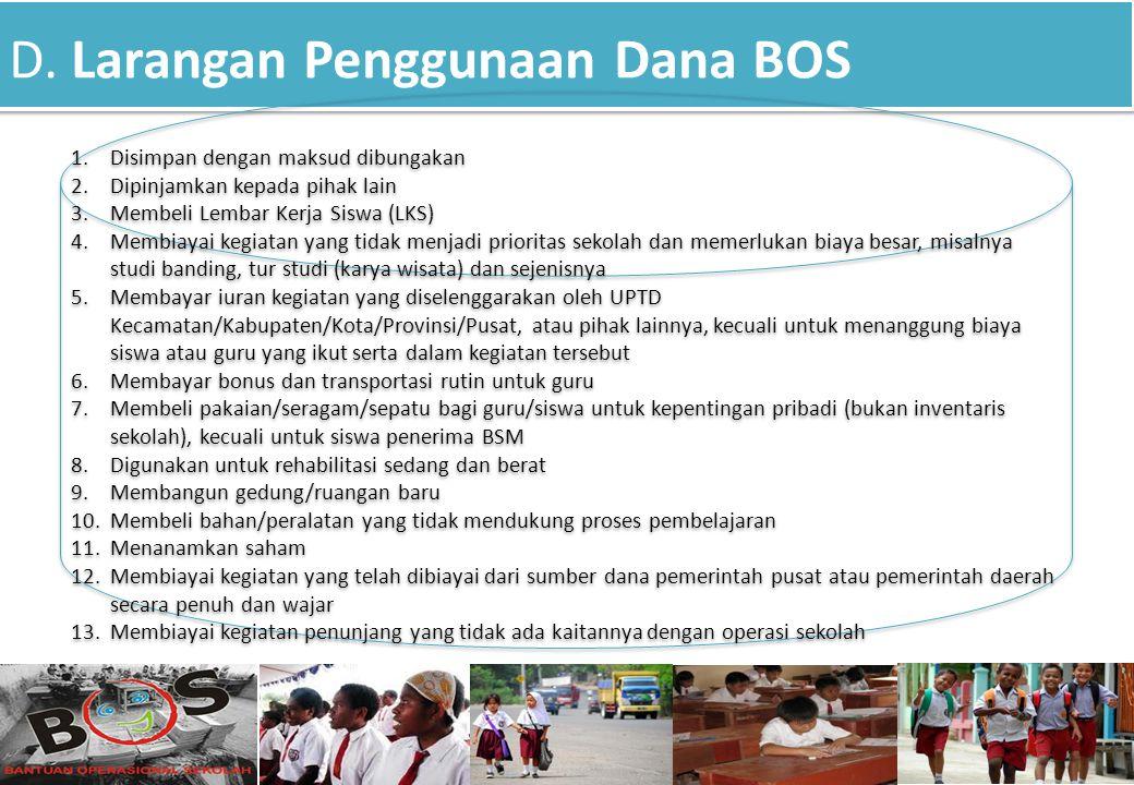 D. Larangan Penggunaan Dana BOS