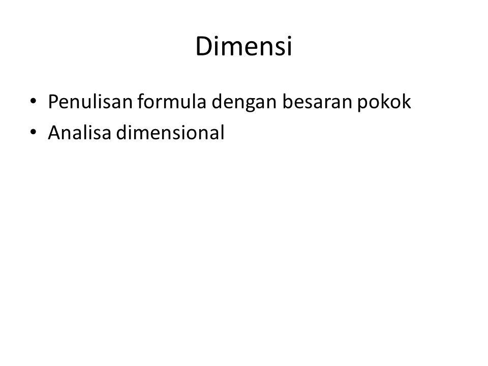 Dimensi Penulisan formula dengan besaran pokok Analisa dimensional
