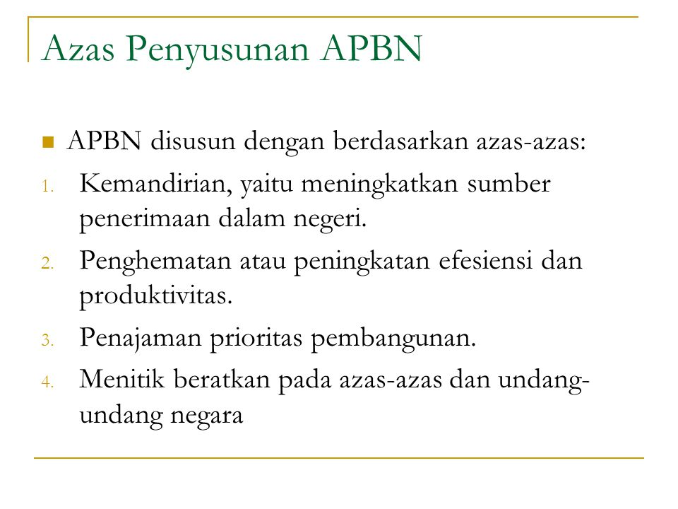 Azas Penyusunan APBN APBN disusun dengan berdasarkan azas-azas: