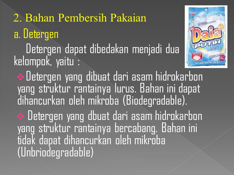 Detergen dapat dibedakan menjadi dua kelompok, yaitu :