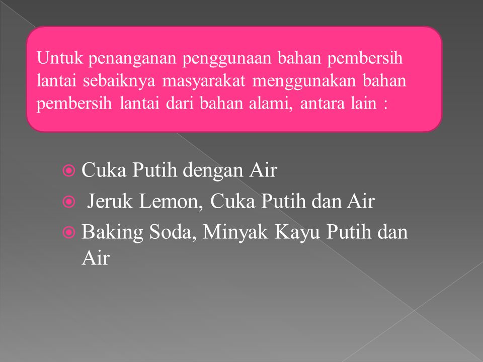 Jeruk Lemon, Cuka Putih dan Air Baking Soda, Minyak Kayu Putih dan Air