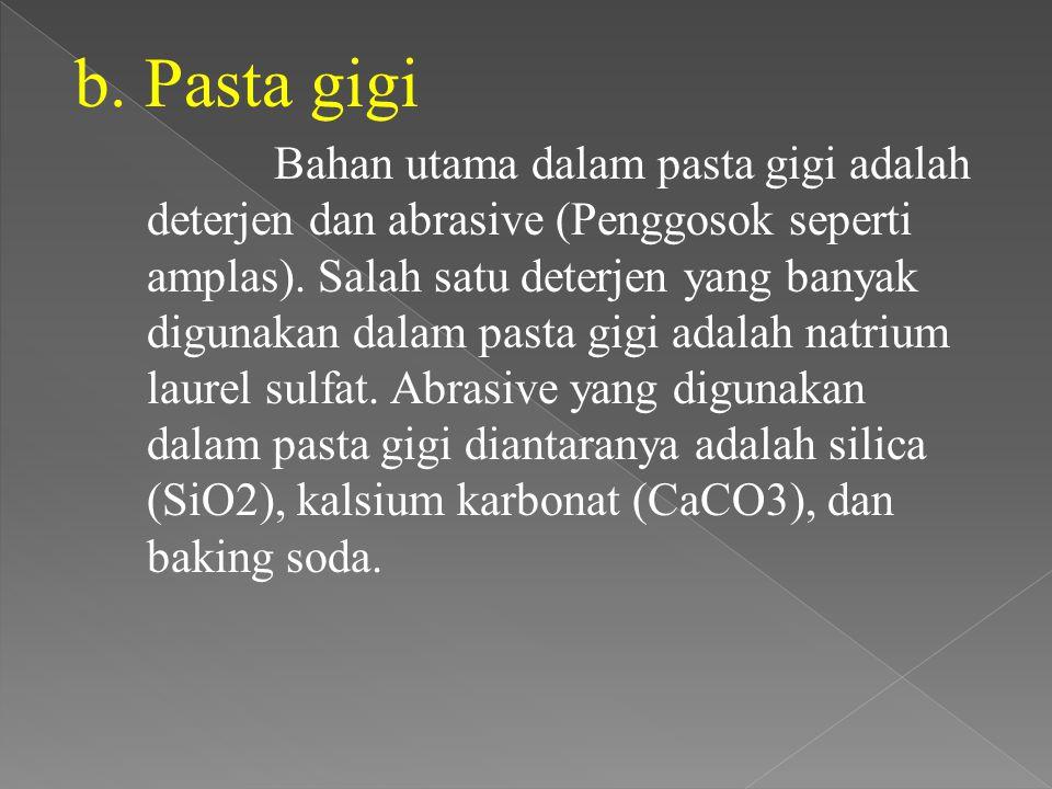 b. Pasta gigi