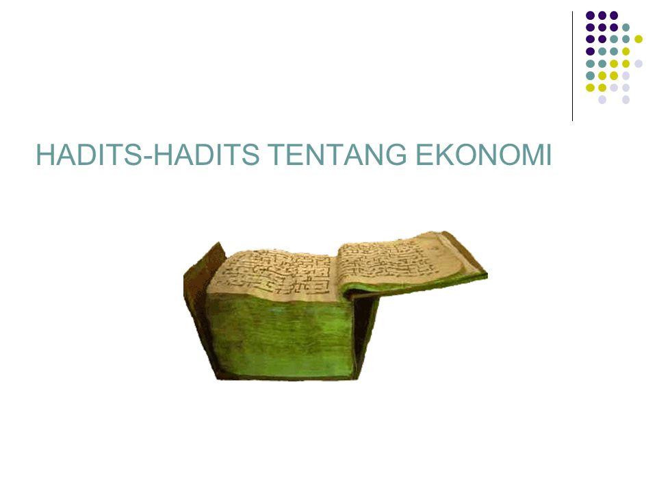 HADITS-HADITS TENTANG EKONOMI