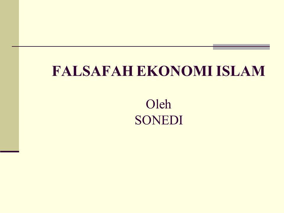 FALSAFAH EKONOMI ISLAM Oleh SONEDI
