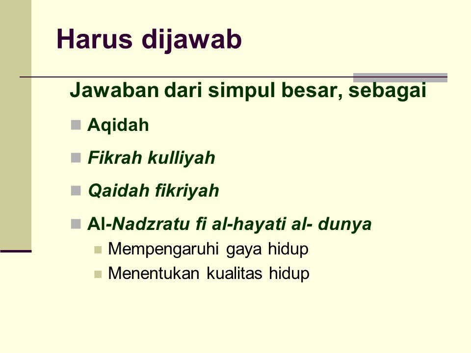 Harus dijawab Jawaban dari simpul besar, sebagai Aqidah