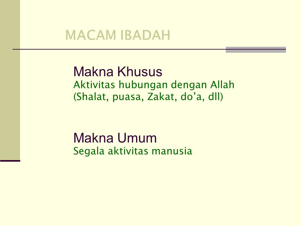 MACAM IBADAH Makna Khusus Makna Umum