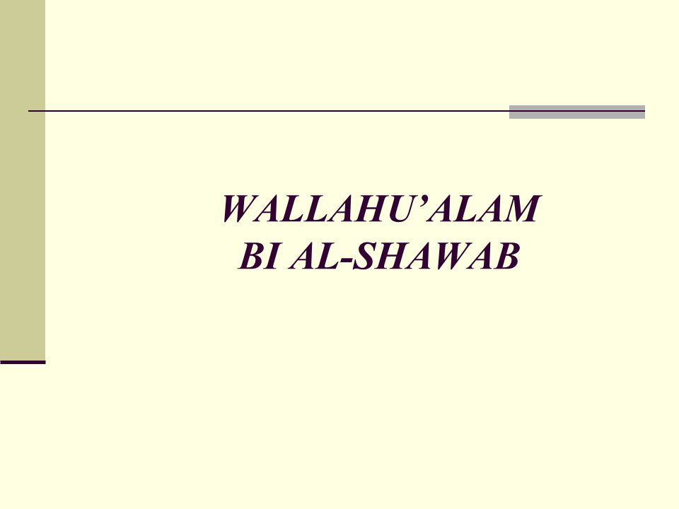 WALLAHU'ALAM BI AL-SHAWAB