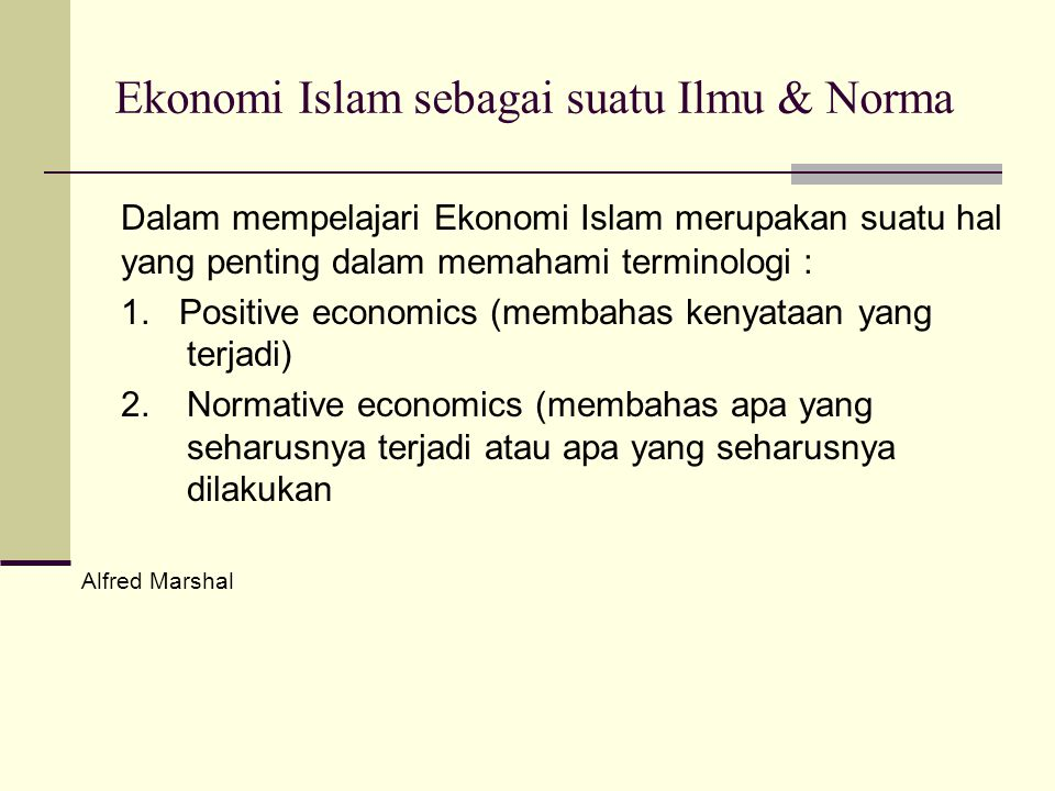 Ekonomi Islam sebagai suatu Ilmu & Norma