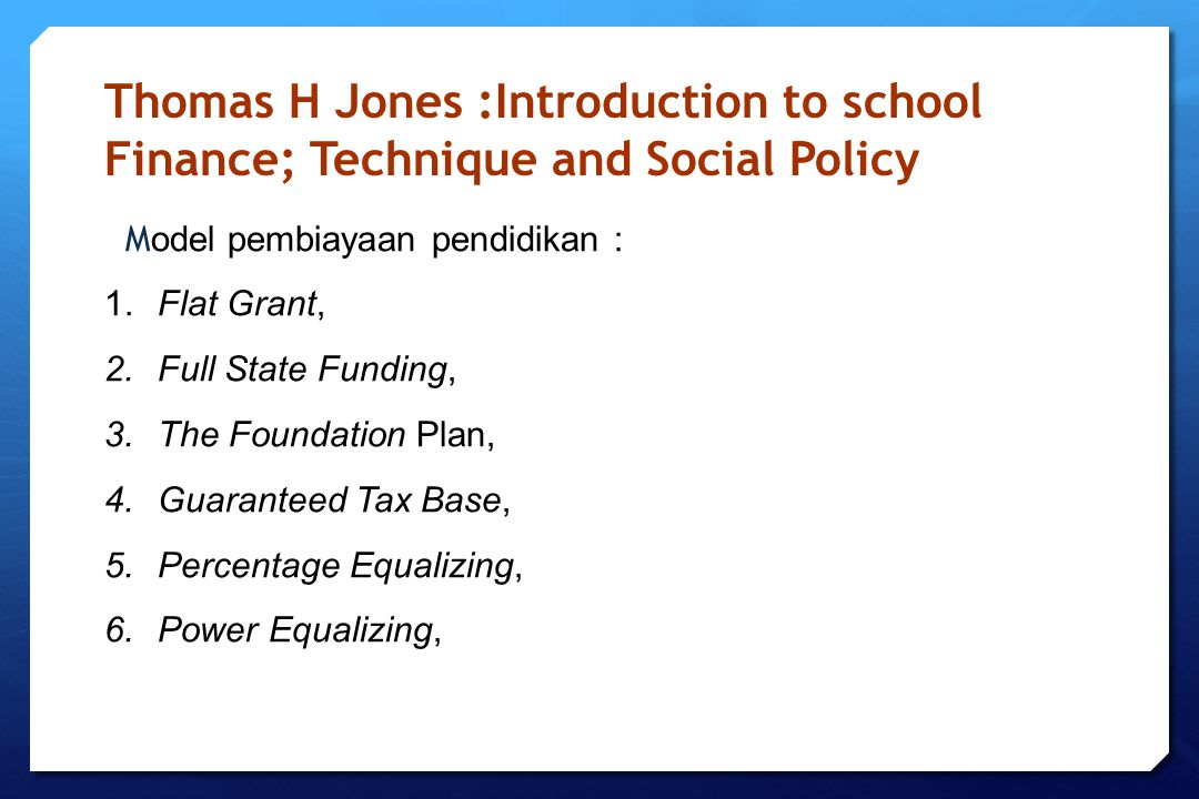 Thomas H Jones :Introduction to school Finance; Technique and Social Policy