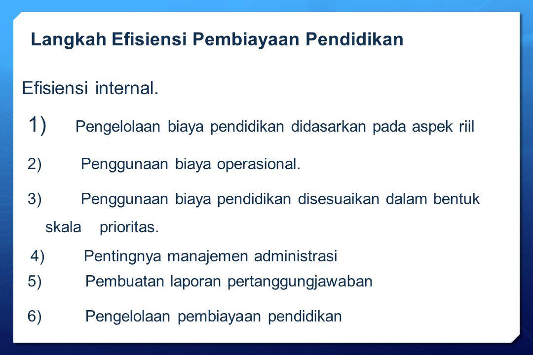 1) Pengelolaan biaya pendidikan didasarkan pada aspek riil