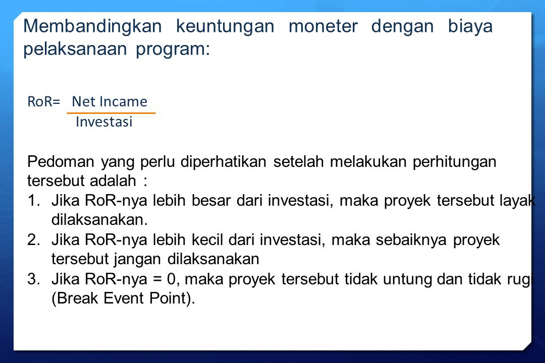 Membandingkan keuntungan moneter dengan biaya pelaksanaan program: