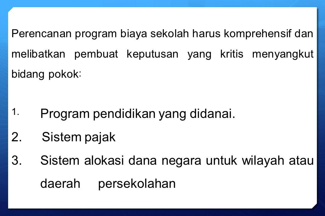 3. Sistem alokasi dana negara untuk wilayah atau daerah persekolahan