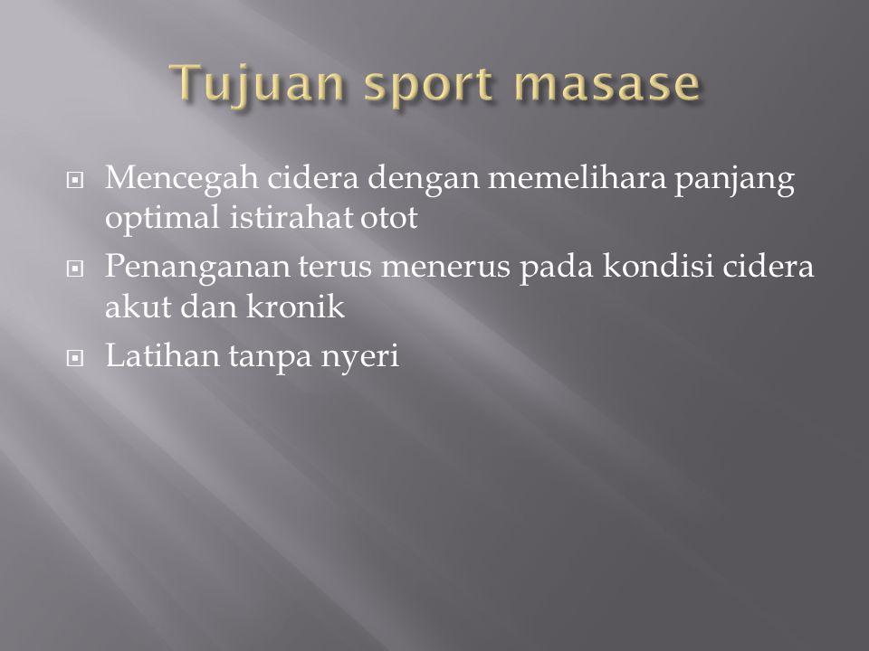 Tujuan sport masase Mencegah cidera dengan memelihara panjang optimal istirahat otot. Penanganan terus menerus pada kondisi cidera akut dan kronik.