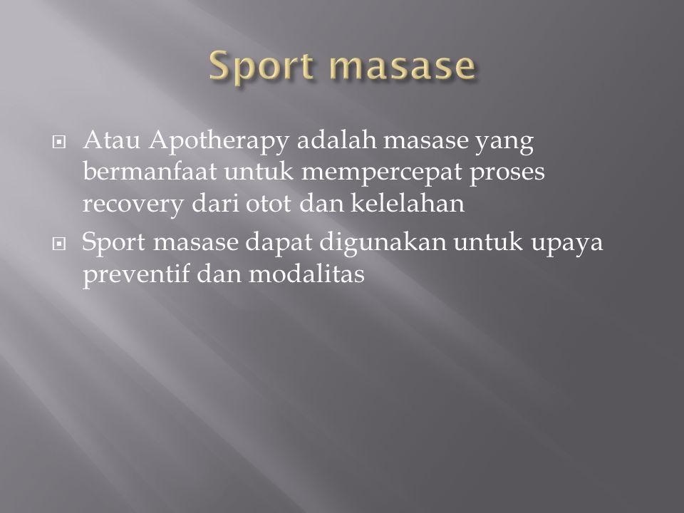 Sport masase Atau Apotherapy adalah masase yang bermanfaat untuk mempercepat proses recovery dari otot dan kelelahan.