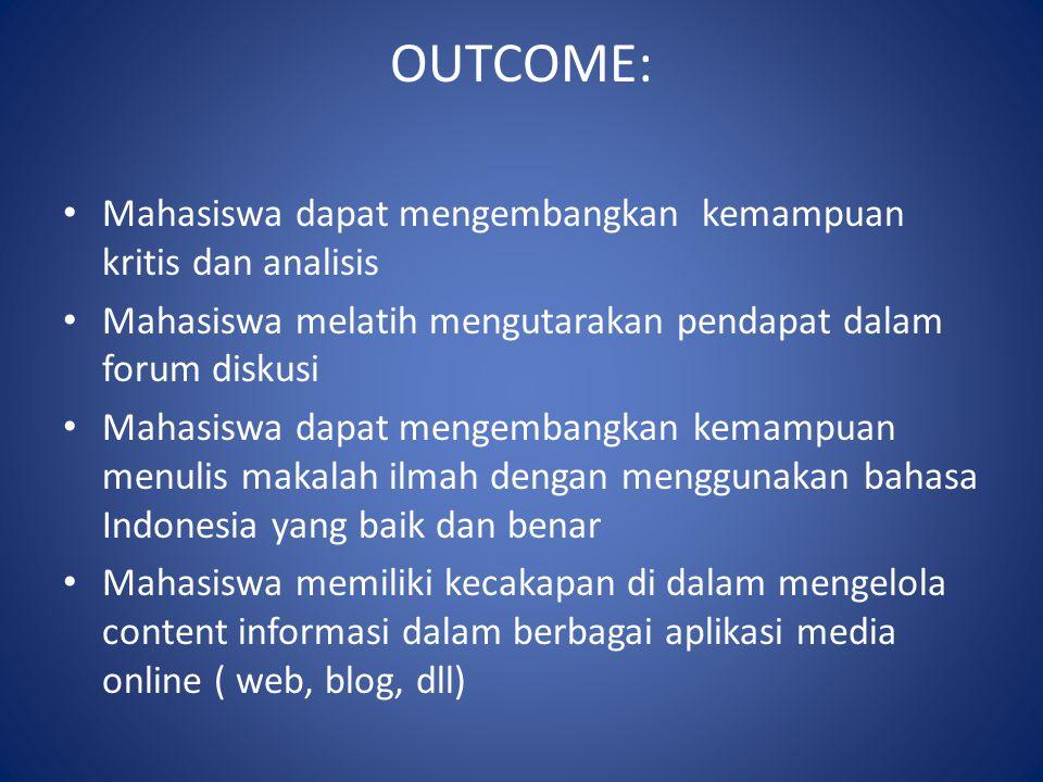 OUTCOME: Mahasiswa dapat mengembangkan kemampuan kritis dan analisis