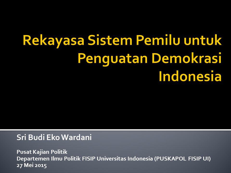 Rekayasa Sistem Pemilu untuk Penguatan Demokrasi Indonesia