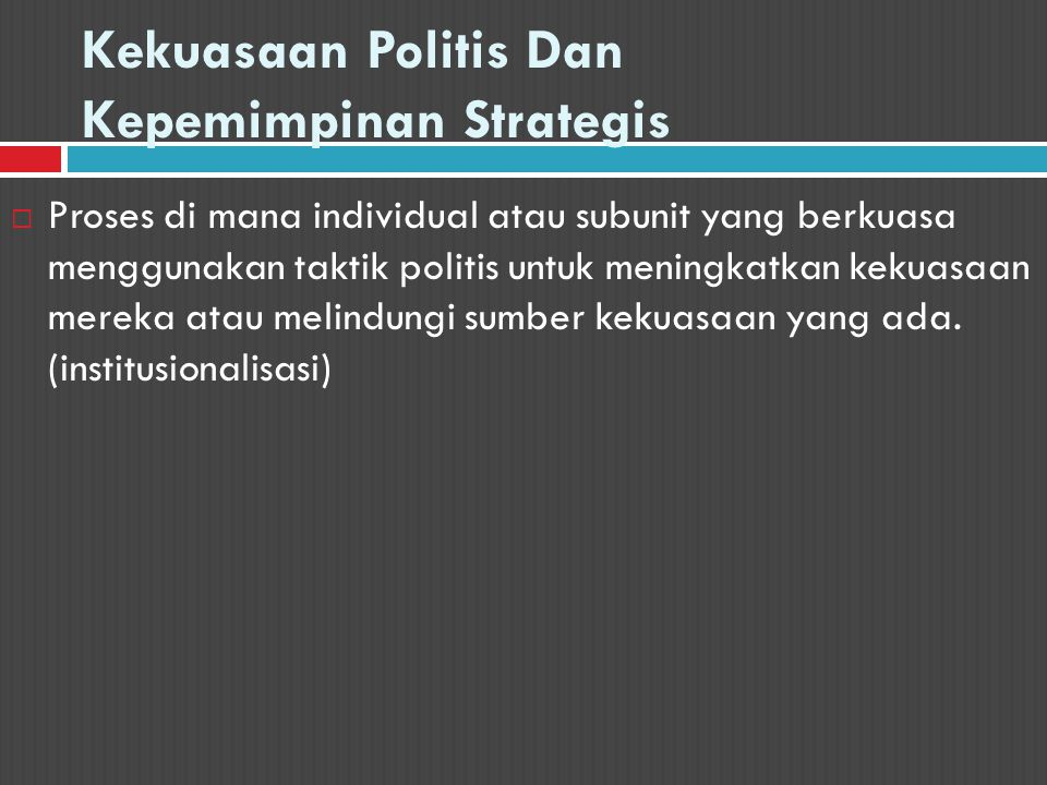 Kekuasaan Politis Dan Kepemimpinan Strategis
