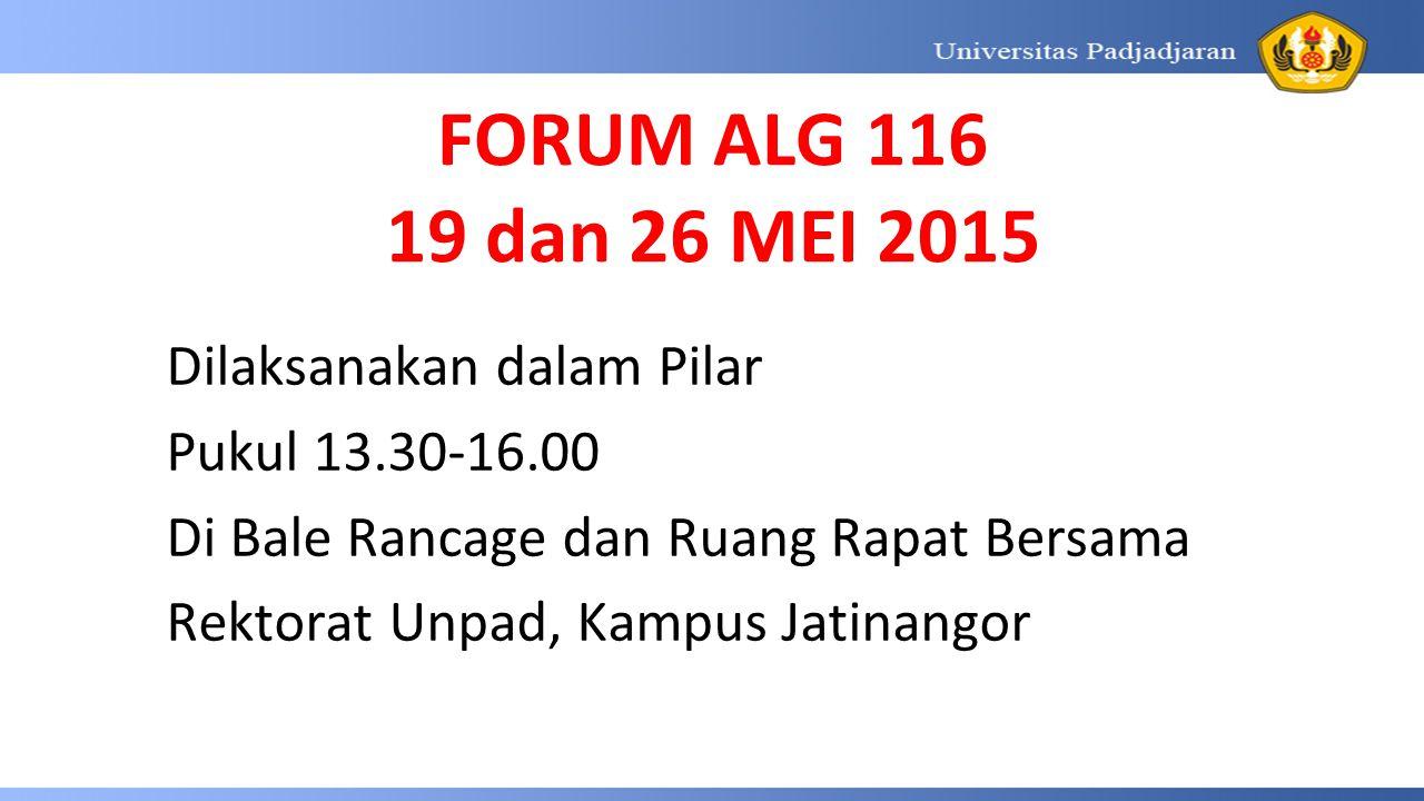 FORUM ALG 116 19 dan 26 MEI 2015 Dilaksanakan dalam Pilar