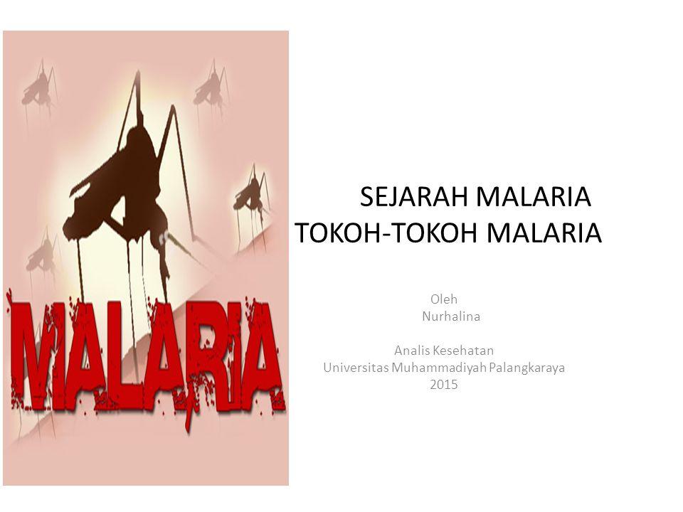 SEJARAH MALARIA TOKOH-TOKOH MALARIA