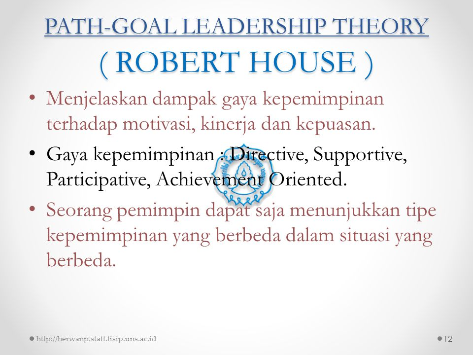PATH-GOAL LEADERSHIP THEORY ( ROBERT HOUSE )