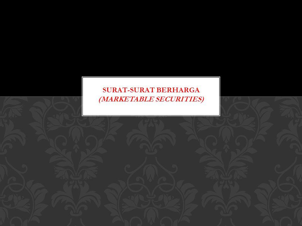 SURAT-SURAT BERHARGA (MARKETABLE SECURITIES)
