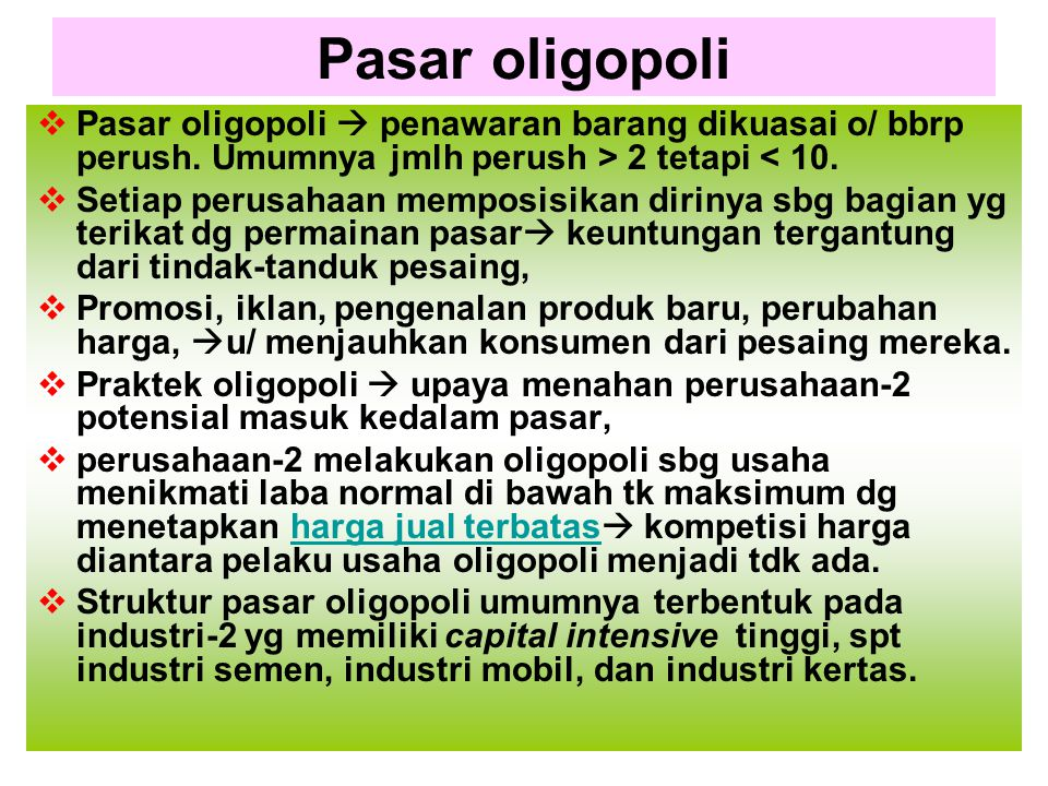 Pasar oligopoli Pasar oligopoli  penawaran barang dikuasai o/ bbrp perush. Umumnya jmlh perush > 2 tetapi < 10.