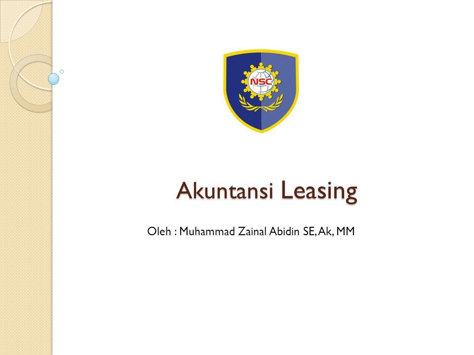 Akuntansi Leasing Oleh : Muhammad Zainal Abidin SE, Ak, MM