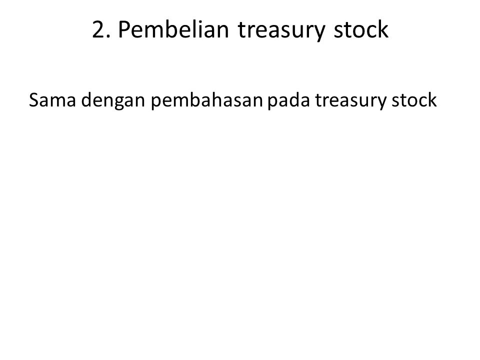 2. Pembelian treasury stock
