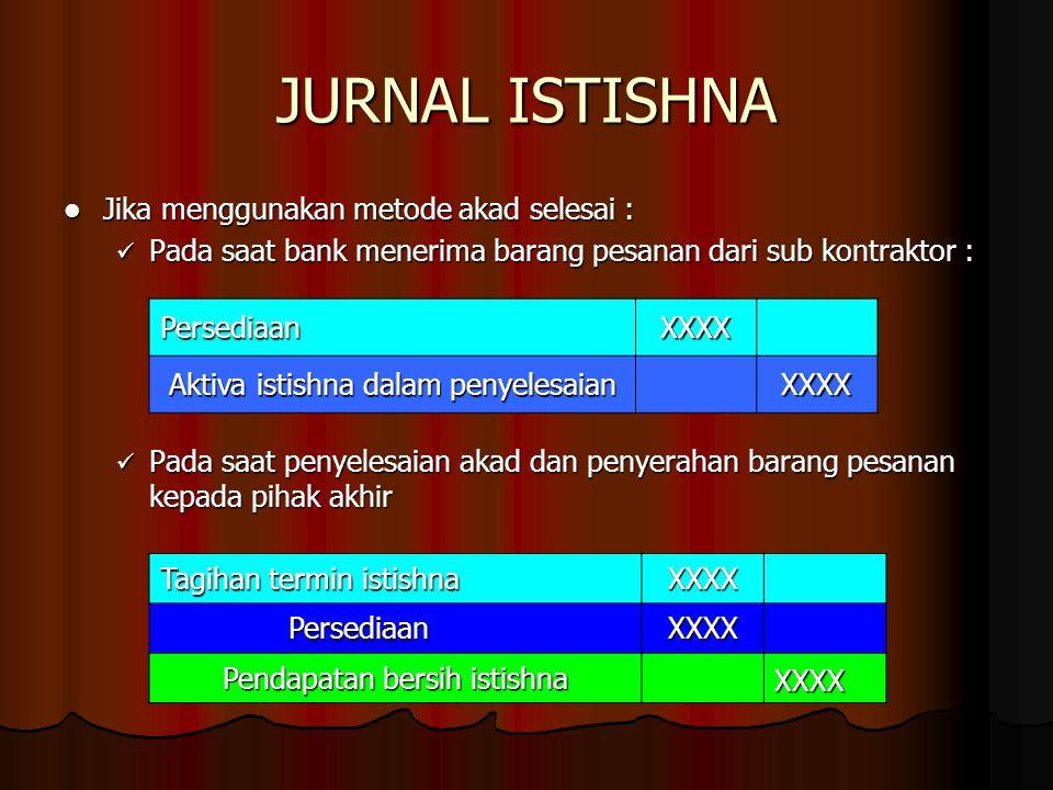 JURNAL ISTISHNA Jika menggunakan metode akad selesai :