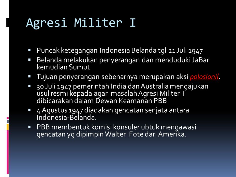 Agresi Militer I Puncak ketegangan Indonesia Belanda tgl 21 Juli 1947