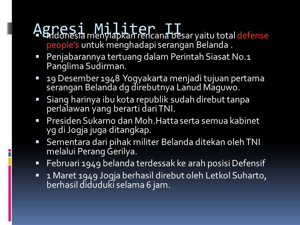 Agresi Militer II Indonesia menyiapkan rencana besar yaitu total defense people's untuk menghadapi serangan Belanda .
